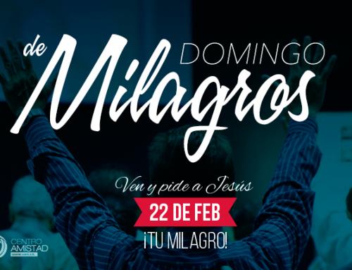 Domingo de Milagros – 22 de Febrero