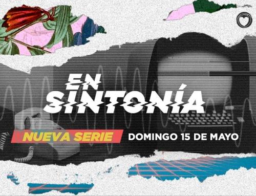 En Sintonía – Serie de Mayo